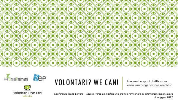 Fare Diversamente! Presentazione Volontari? We Can!