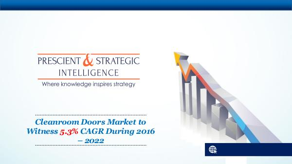 Top Key Players Operating In the Cleanroom Doors Market 2022 Cleanroom Doors Market Research Report 2022