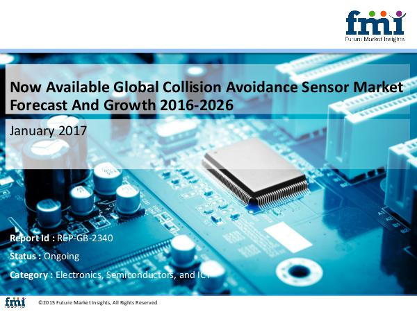 FMI Collision Avoidance Sensor Market to register a he