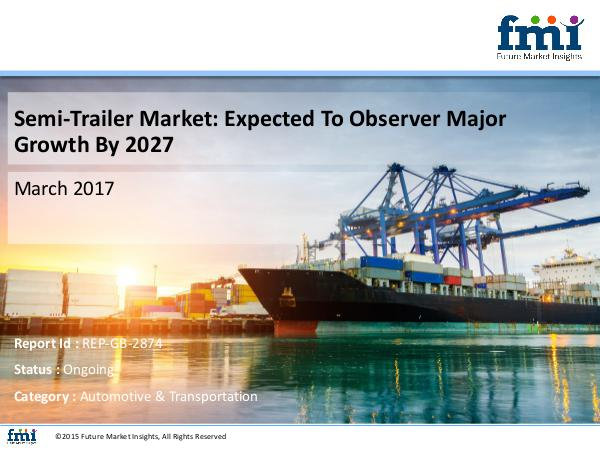 FMI Research Report and Overview on Semi-Trailer Marke