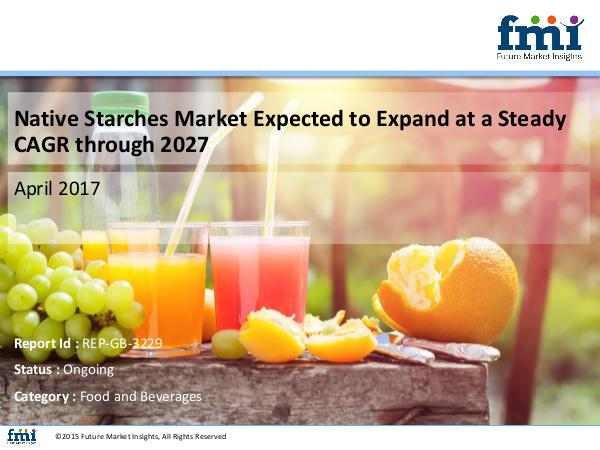 FMI Native Starches Market Growth and Forecast 2017-20