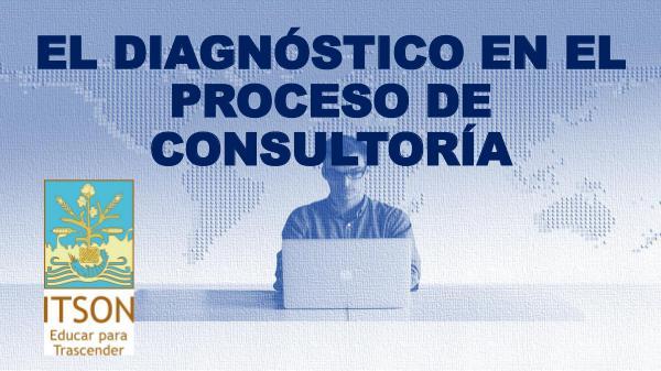 El Diagnostico en el proceso de consultoria OA DIAGNOSTICO EN CONSULTORIA