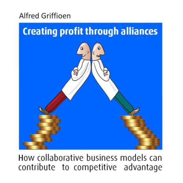 Creating Profit Through Alliances - business models for collaboration E-book