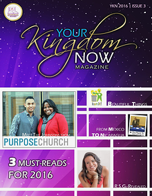 YOUR KINGDOM NOW MAGAZINE