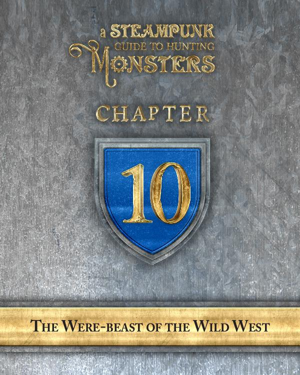 A Steampunk Guide to Hunting Monsters 10