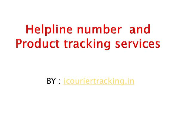 Helpline number  and Product tracking services