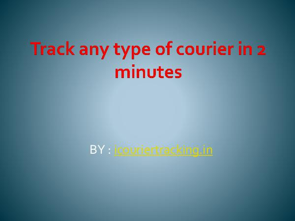 Track any type of courier in 2 minutes