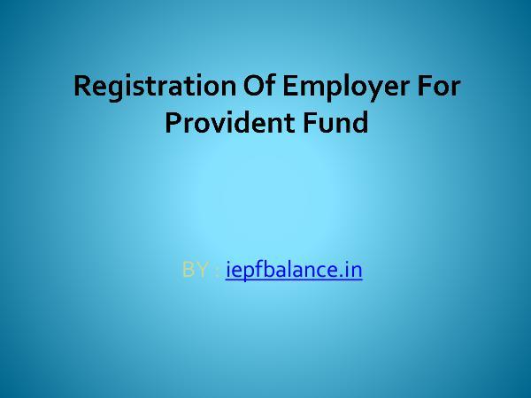 Registration of employer for provident fund
