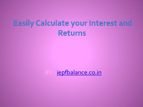 Easily Calculate your Interest and Returns