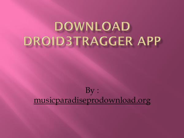 Music How to install DroID3Tragger APP