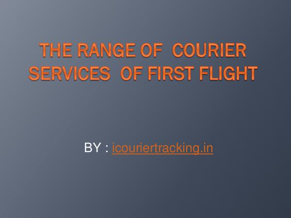 The Range of  Courier Services  of First Flight