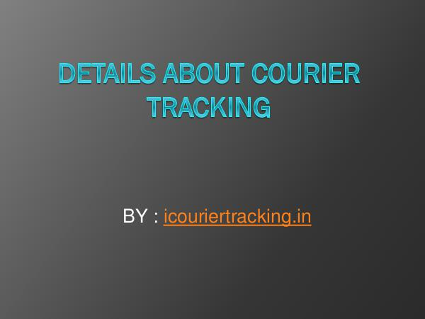 Details about courier tracking
