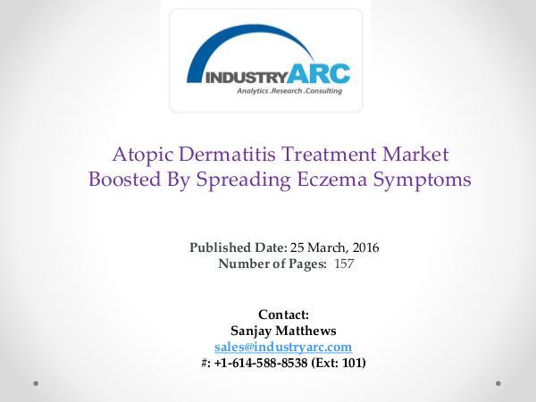 Atopic Dermatitis Treatment Market | IndustryARC Atopic Dermatitis Treatment Market By 2021