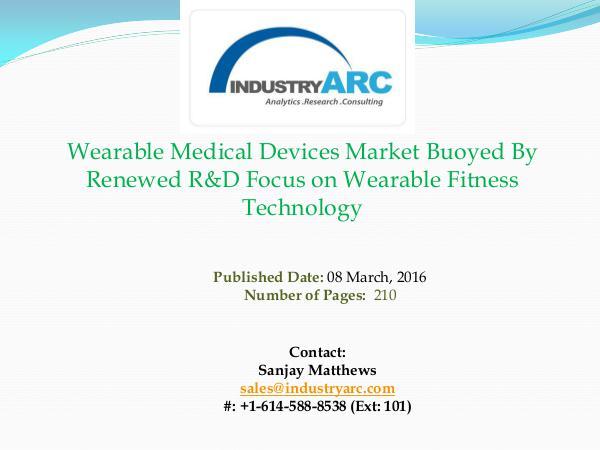 Wearable Medical Devices Market | IndustryARC Wearable Medical Devices Market | IndustryARC