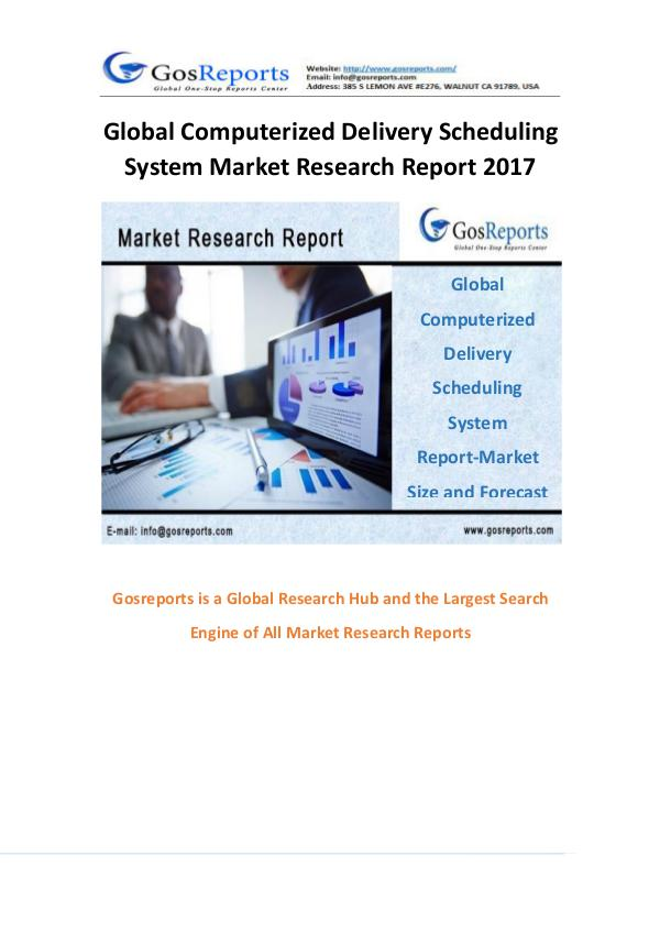 Global Computerized Delivery Scheduling System Market Research Report Global Computerized Delivery Scheduling System Mar