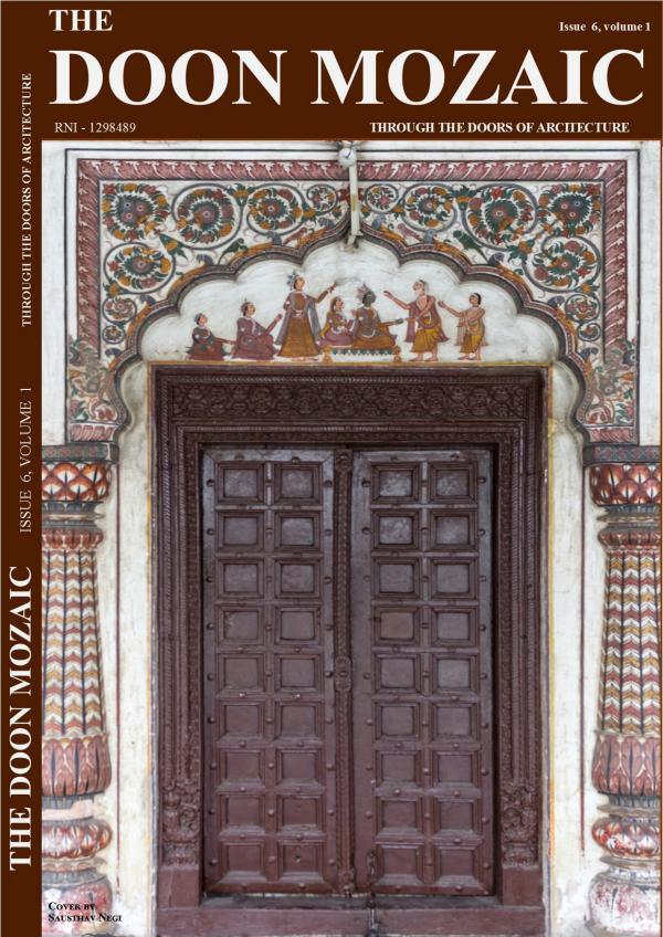 The Doon Mozaic- Architecture of Uttarakhand Volume 1 Issue 6