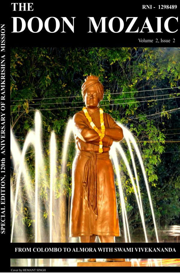 The Doon Mozaic, (120th Aniversary of Ramkrishna Mission Edition) The Doon Mozaic Volume 2, Issue 2