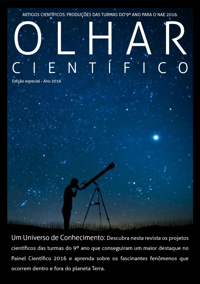 Olhar Científico - Um universo de Conhecimento Olhar Científico - Um universo de conhecimento.