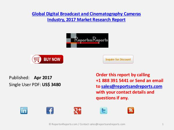 Forecasts on Digital Broadcast and Cinematography Cameras Market 2022 Apr 2017