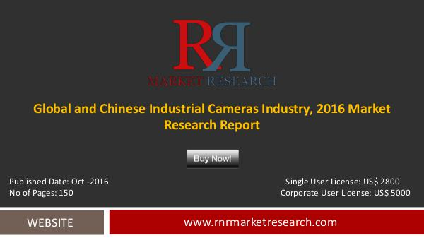 Industrial Cameras Market 2016 by Global & Chinese Industry Analysis Oct-2016