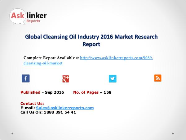 Global Cleansing Oil Industry Overview and Forecasts 2016 to 2020 Sep 2016