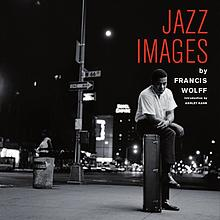 JAZZ IMAGES by Francis Wolff