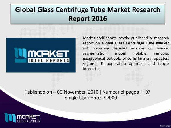 Glass Centrifuge Tube Market 2016 Research Report Global Glass Centrifuge Tube Industry Analysis