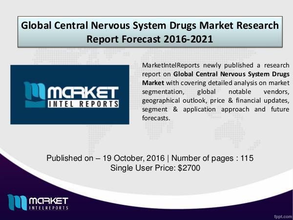 Comparative Global Central Nervous System Drugs Market 2016-2021 Global Central Nervous System Drugs Market