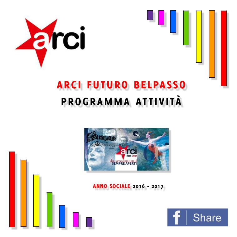 Programma attività Arci 2016 - 2017. Attività ARCI FUTURO BELPASSO 2016-2017