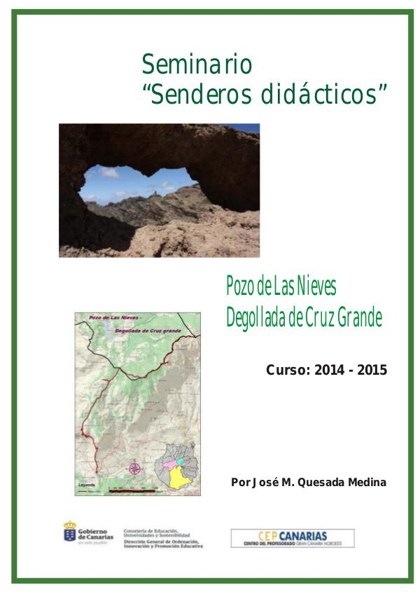 II Edición Senderos Didácticos: Pozo de Las Nieves - Degollada de Cru POZO DE LAS NIEVES - DEGOLLADA DE CRUZ GRANDE