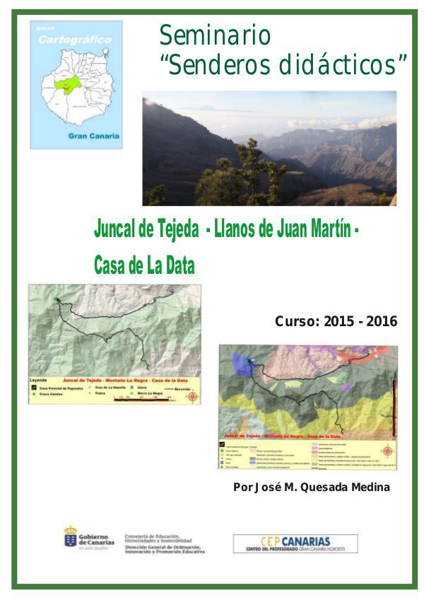 III Edición Senderos Didácticos: Juncal de Tejeda -Montaña La Data JUNCAL DE TEJEDA - LLanos de Juan Martin - Casa de