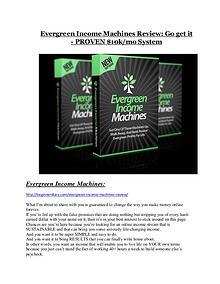 Evergreen Income Machines REVIEW & Evergreen Income Machines (SECRET) Bonuses