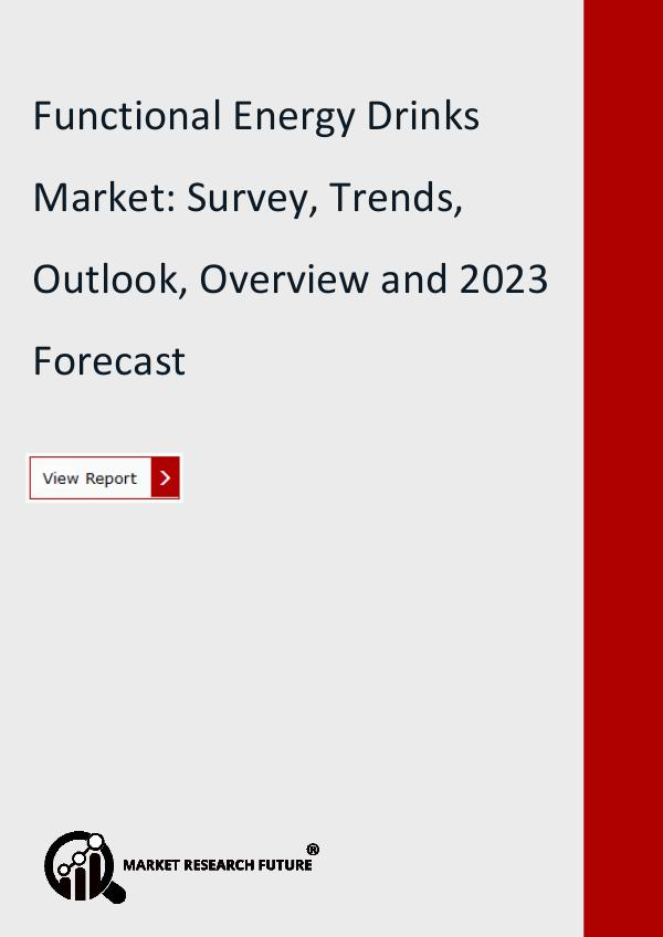 Market Research Future (Food and Beverages) Functional Energy Drinks Market Research Report
