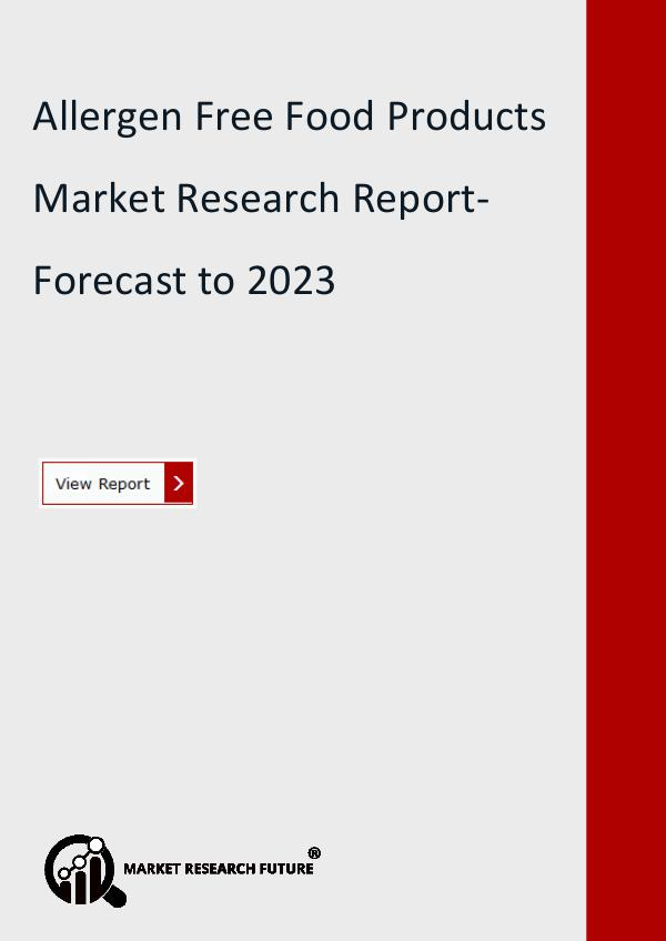 Market Research Future (Food and Beverages) Allergen free food products market Research Report