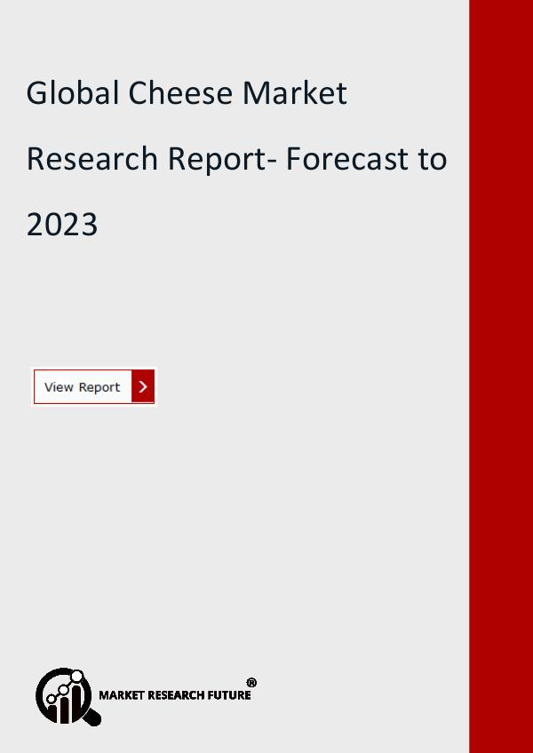 Market Research Future (Food and Beverages) Global Cheese Market Research Report- Forecast to