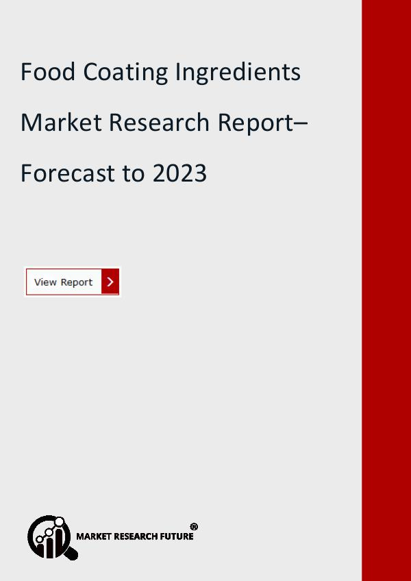 Market Research Future (Food and Beverages) Food Coating Ingredients Market Research Report– F