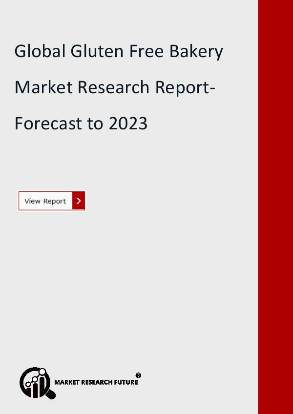 Market Research Future (Food and Beverages) Global Gluten Free Bakery Market Research Report-