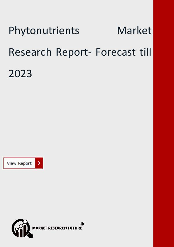 Market Research Future (Food and Beverages) Phytonutrients Market Research Report- Forecast