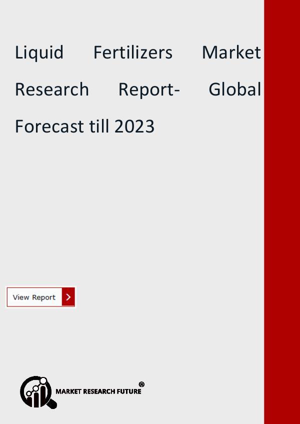 Liquid Fertilizers Market Research Report- Global