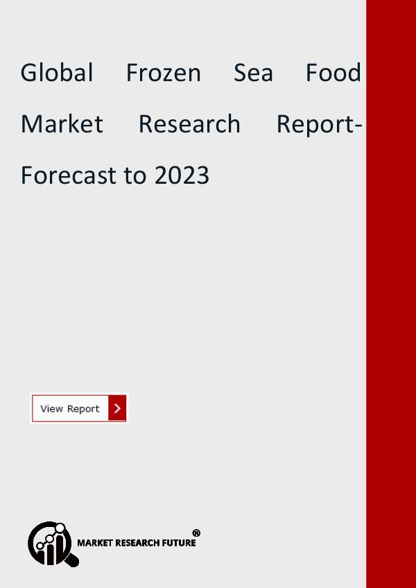 Frozen Sea Food Market Forecast to 2023 Detailed