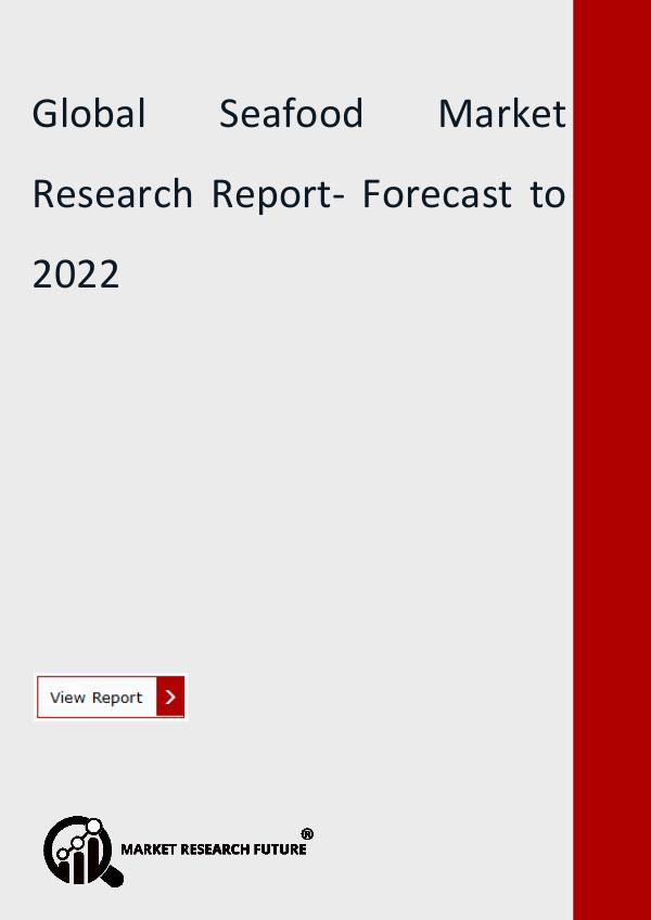Market Research Future (Food and Beverages) Global Seafood Market Research Report- Forecast to