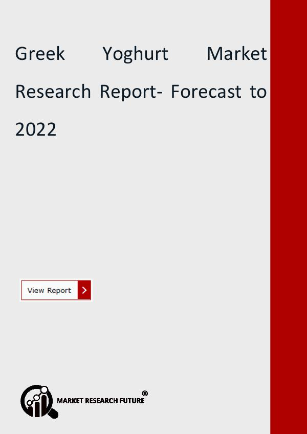 Market Research Future (Food and Beverages) Greek Yoghurt Market Research Report- Forecast to