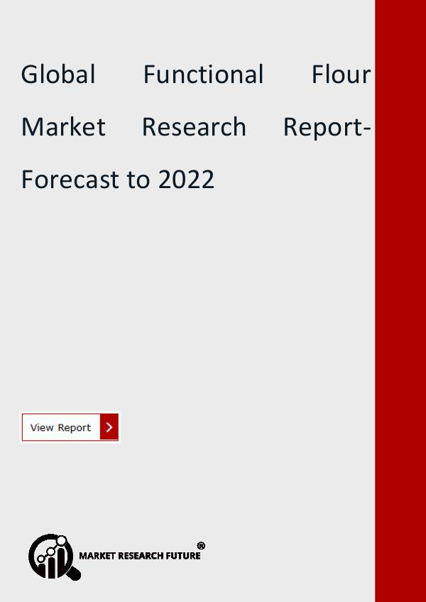 Market Research Future (Food and Beverages) Functional Flour Market Size, Trend | Global Indus