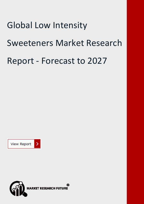 Market Research Future (Food and Beverages) Global Low Intensity Sweeteners Market Research