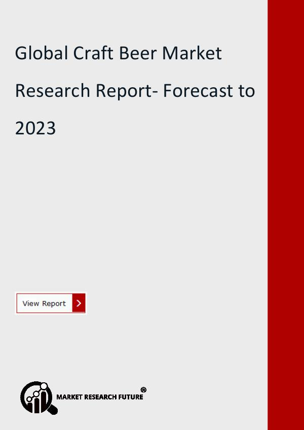 Market Research Future (Food and Beverages) Craft Beer Market Size, Share, Trend, Leading Key