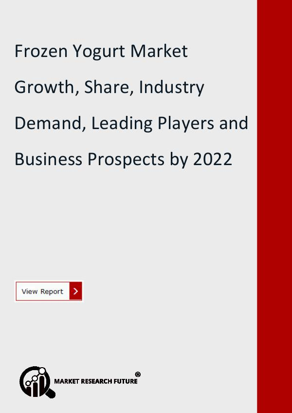 Market Research Future (Food and Beverages) Frozen Yogurt Market Growth, Share
