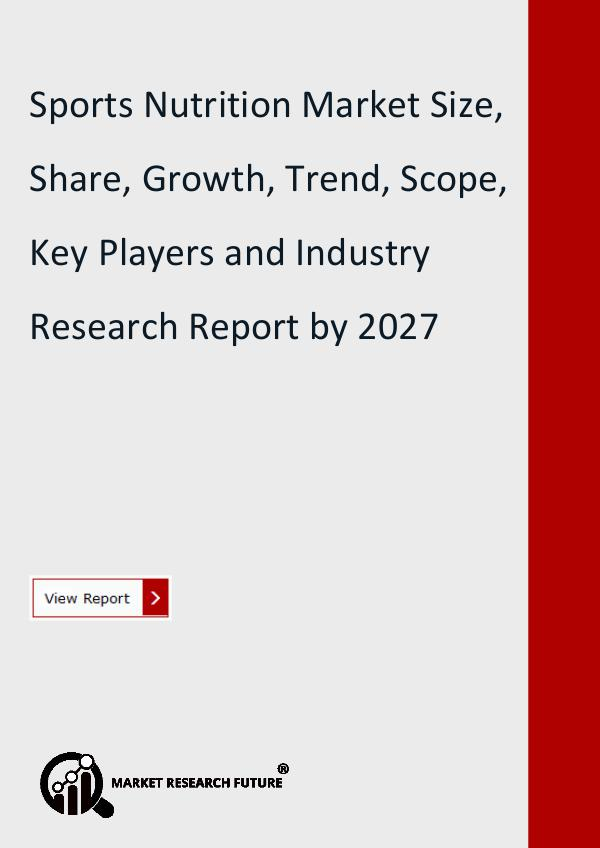 Sports Nutrition Market Forecast to 2027 Detailed