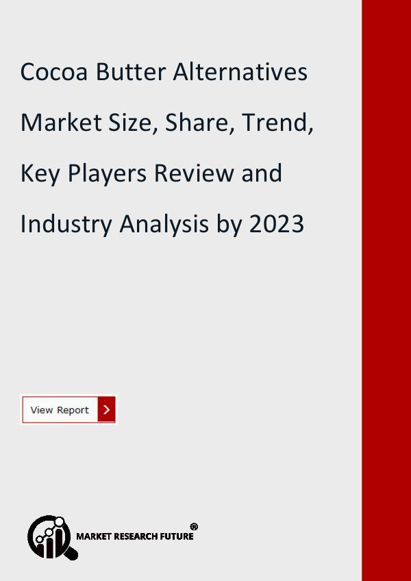 Market Research Future (Food and Beverages) Cocoa Butter Alternatives Market Size, Share