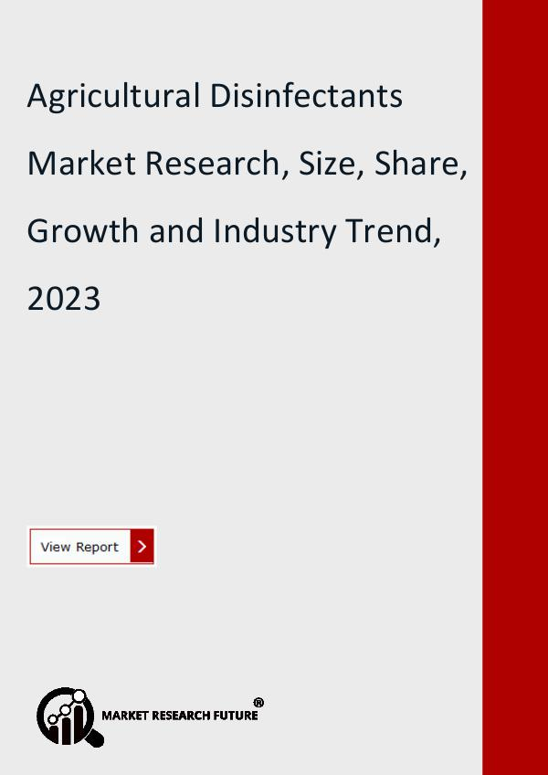 Market Research Future (Food and Beverages) Agricultural Disinfectants Market Research, Size