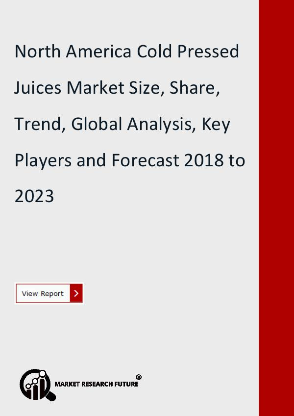Market Research Future (Food and Beverages) North America Cold Pressed Juices Market Research